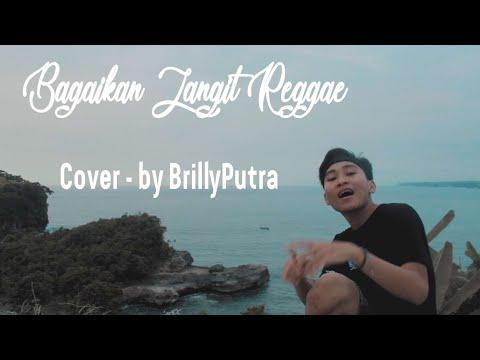 Bagaikan Langit Reggae  - Cover By BrillyPutra