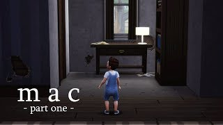 Mac || Backstory - Part 1 || (The Sims 4 Machinima)