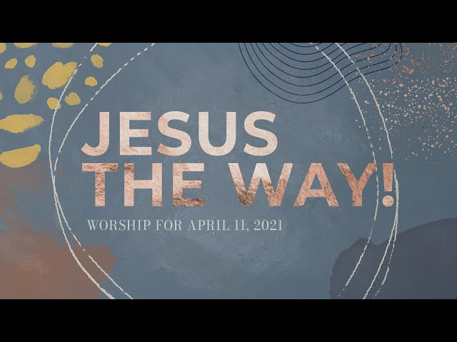Worship for Sunday, April 11, 2021