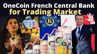 OneCoin In French Central Bank  Blockchain Based for Trading Market
