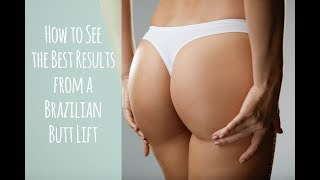 How to See the Best Results from a Brazilian Butt Lift