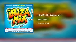 Ibiza Mix 2018 - Megamix