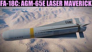 FA-18C Hornet: (OUT OF DATE) AGM-65E Laser Guided Maverick Tutorial | DCS WORLD