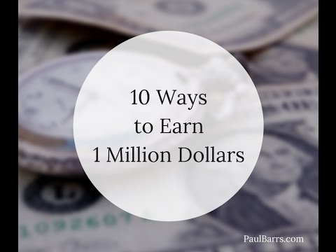 10 different ways to earn one million dollars youtube. Black Bedroom Furniture Sets. Home Design Ideas