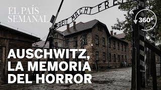 Auschwitz, la lucha por preservar la memoria del horror | Reportaje 360º | El País Semanal