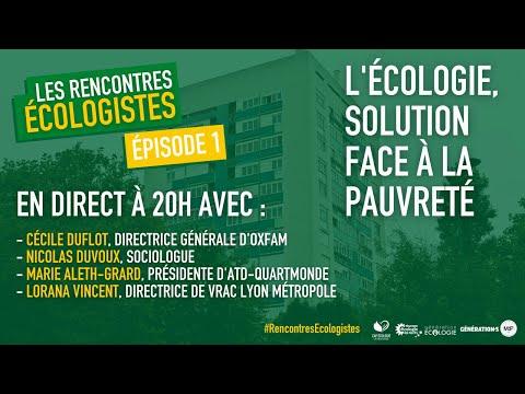 Les Rencontres Ecologistes #1 - L'écologie, solution face à la pauvreté