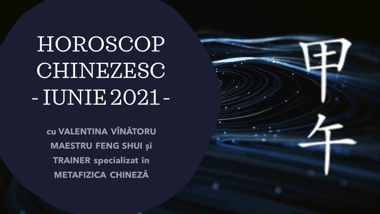 HOROSCOP CHINEZESC LUNA IUNIE 2021, cu Valentina Vinatoru