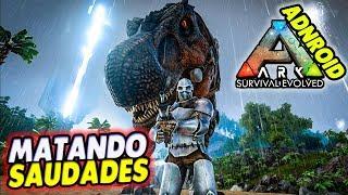 MATANDO SAUDADES - ARK SURVIVAL Mobile Android e iOS