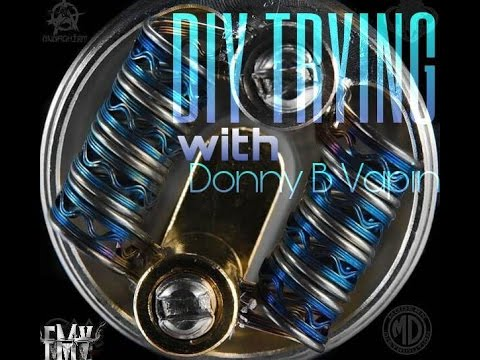 DIY Trying with Donny B Vapin