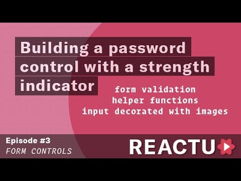 Building a password input w/strength indicator - 2018 - Learn React JS