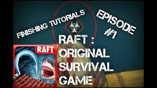 Finishing the Tutorial (Part 1) = RAFT : Original Survival Game[]Gameplay[]Episode 1