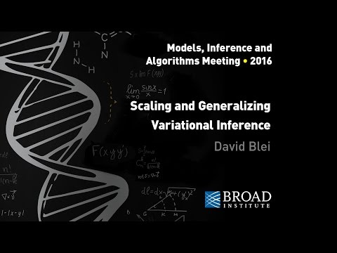 MIA: David Blei, Scaling & generalizing variational inference; David Benjamin, Variational inference