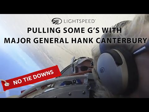 Aviation No Tie Downs:  Pulling some Gs with Major General Hank Canterbury