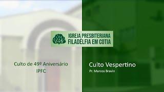 Culto Vespertino - 49º Aniversário IPFC