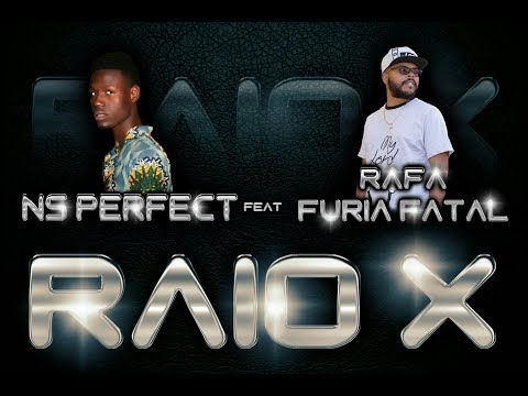 Ns Perfect Feat Rafa Furia Fatal -Raio X | Vídeo