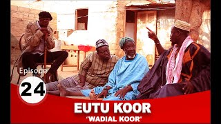 Série Eutu Koor épisode 24 avec Tony, Pér Bou Khar Basse Diakhaté et cie