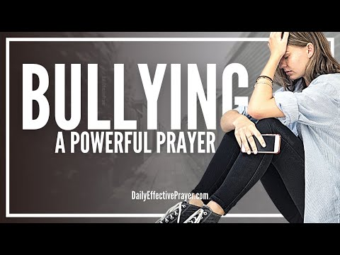 Prayer For Bullying - Bully Prayers (Protection and Deliverance)