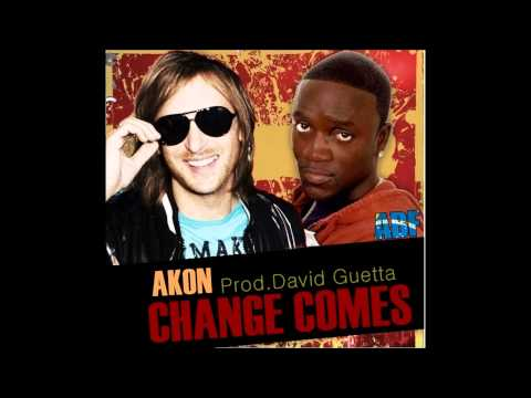 Akon Change Comes(Prod.By David Guetta)