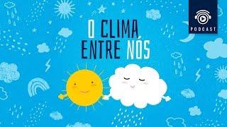 PODCAST - #03 O Clima Entre Nós - Como se faz a previsão do tempo