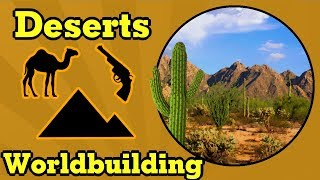 World Building: Everything about Deserts