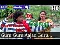 Guru Guru Aajao Guru    Hindi Old Hard Dj Dance Mix    Dj Song