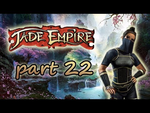 Lets Play Jade Empire! Part 22