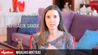 Migalhas Bioéticas - Testemunhas de Jeová x Transfusão de sangue