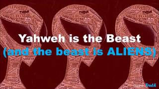 YAHWEH IS THE BEAST AND THE BEAST IS ALIENS