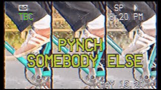 Pynch - Somebody Else (Official Video)