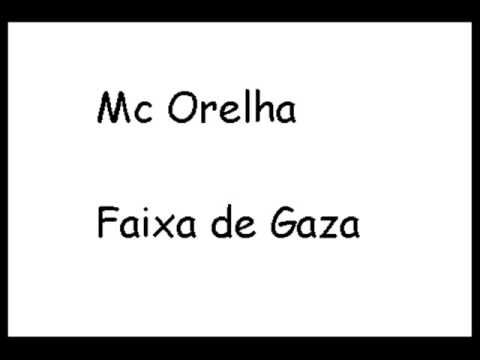 Mc Orelha - Faixa De Gaza
