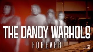 """The Dandy Warhols - """"Forever"""" (Official)"""