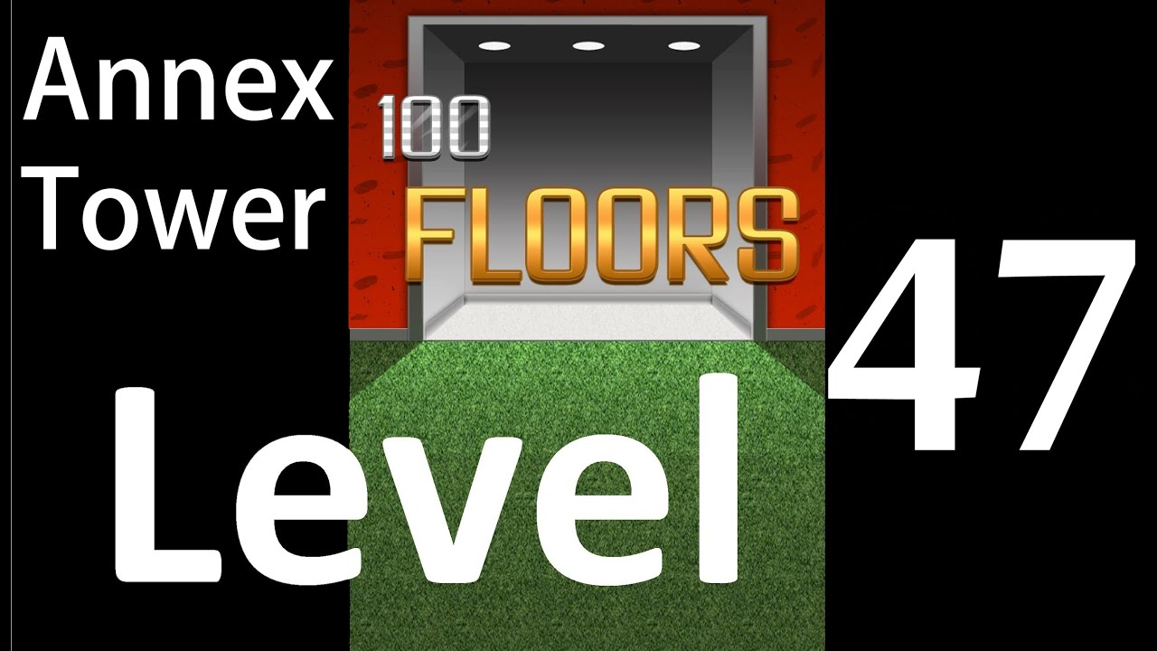 100 Floors Level 47 Annex Tower Solution Walkthrough Youtube