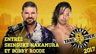 NXT TAKEOVER ORLANDO FLORIDA : ENTRÉE SHINSUKE NAKAMURA ET BOBBY ROODE