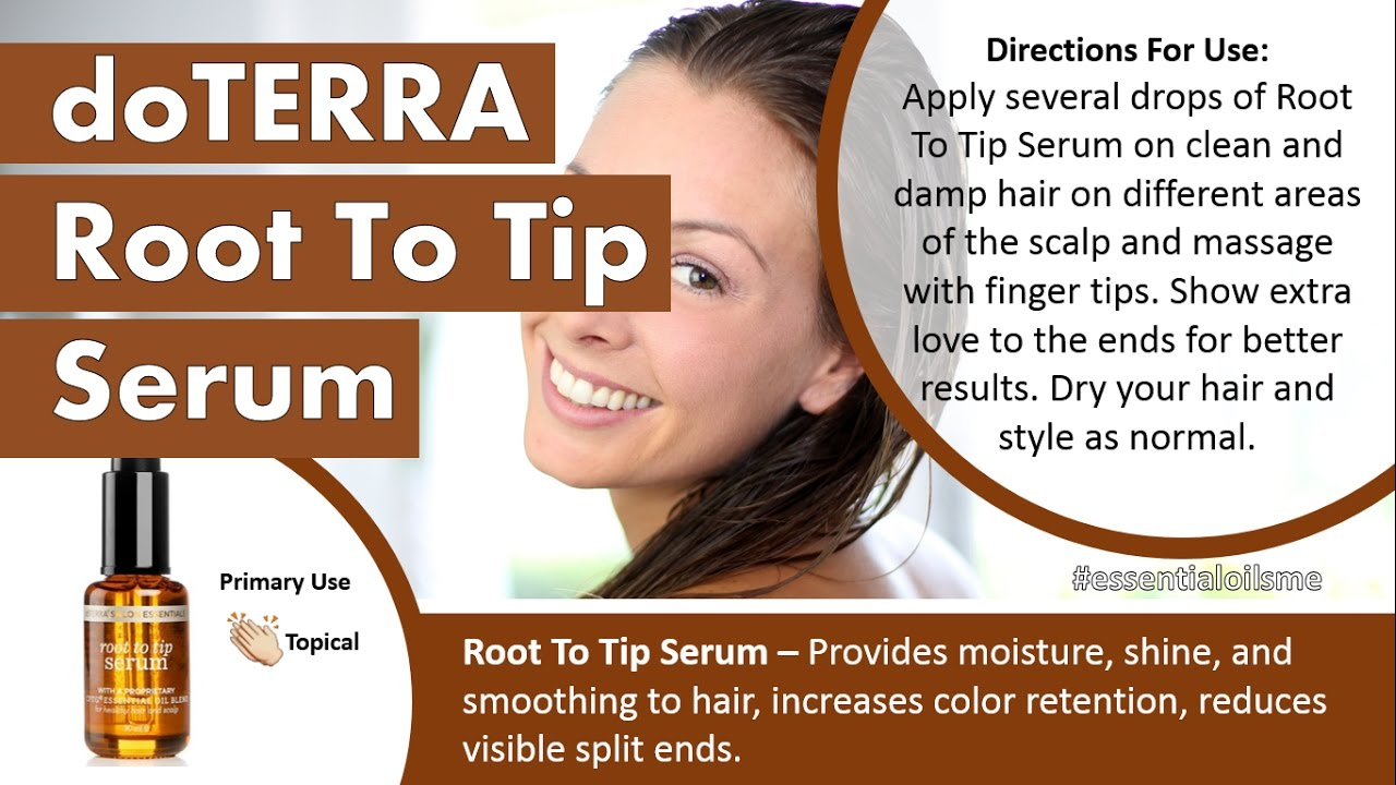 Best Way To Use Doterra Root To Tip Serum Youtube
