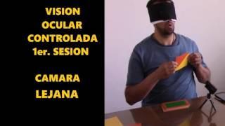1er. SESION DE VISION OCULAR CONTROLADA CAMARA ALEJAMIENTO