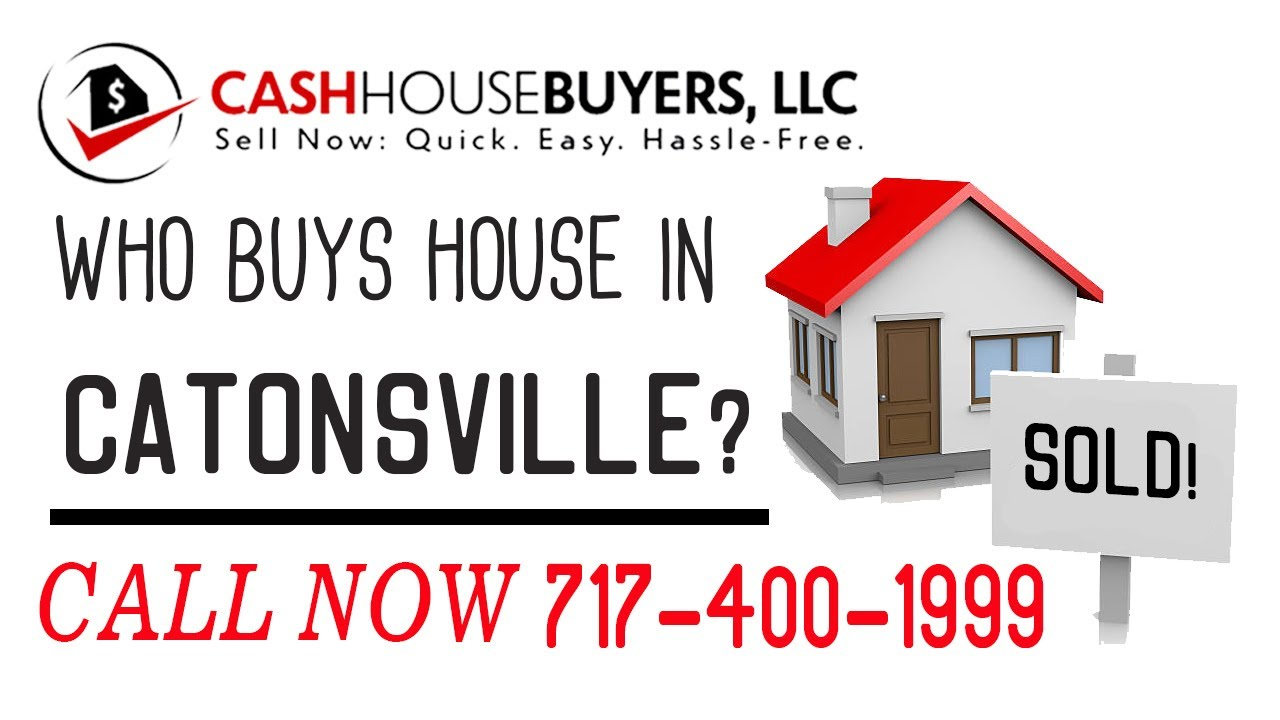 Who Buys Houses Catonsville MD   Call 7174001999   We Buy Houses Company Catonsville MD