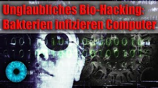 Unglaubliches Bio-Hacking: Bakterien infizieren Computer - Clixoom Science & Fiction