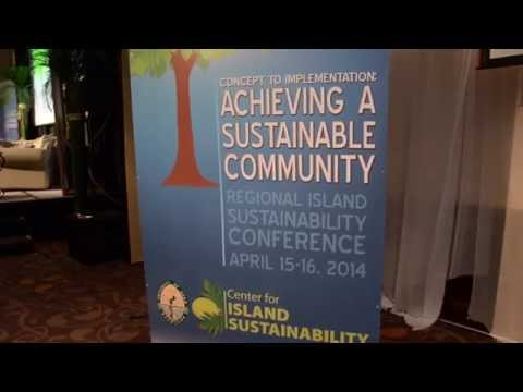 Center for Island Sustainability Conference 2014 Recap