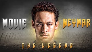 Neymar Jr. ► The Legend ●  Story of a Hero ●  |Movie| ●  |HD 1080p