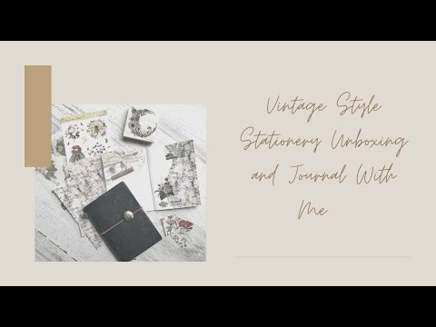 Vintage Style Stationery Unboxing And Journal With Me - Your Creative Studio