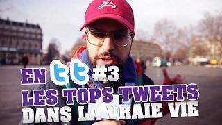 EN TT #3 - LES TOPS TWEETS DANS LA VRAIE VIE