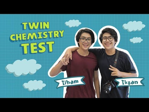 Twin Chemistry Test With Ikhsan & Ilham Malik