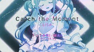 【劇場版SAO】Catch The moment/LiSA-双理マイVer.【歌ってみた】