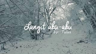 Download lagu Tulus - Langit Abu Abu (Official Lyric)