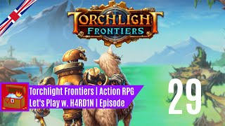 Let's Play Torchlight Frontiers | Forged | 0029