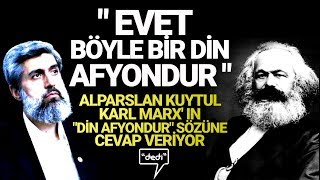 Gambar cover Evet, Böyle Bir Din Afyondur!! Alparslan Kuytul   Karl Marx