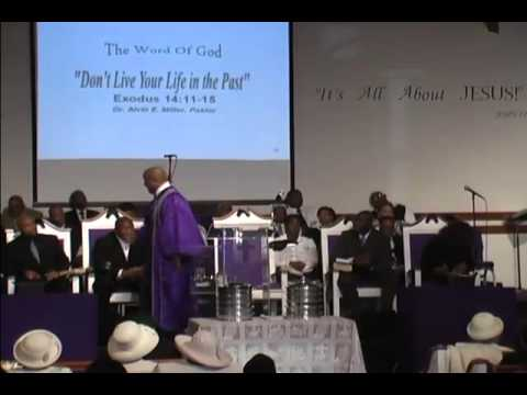 Don't Live Your Life In The Past Bishop Alvin Miller