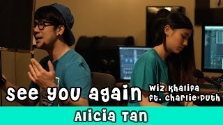 See You Again - Wiz Khalifa (Alicia Tan cover ft. Joseph Germani)