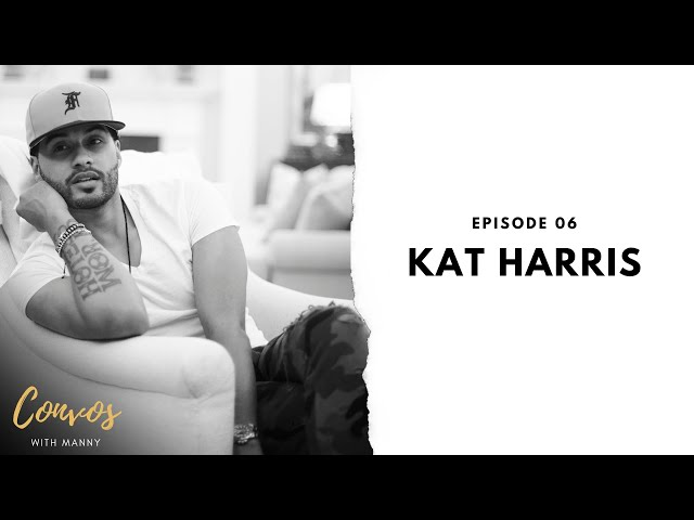 Forgiveness, Sex and Religion With Kat Harris- Convos With Manny Ep 6