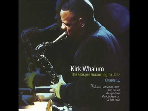 Kirk Whalum - The Gospel According to Jazz: Chapter II (Album)